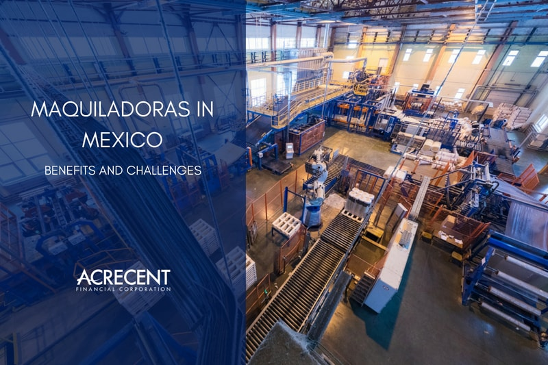 Maquiladoras in Mexico: Benefits and Challenges