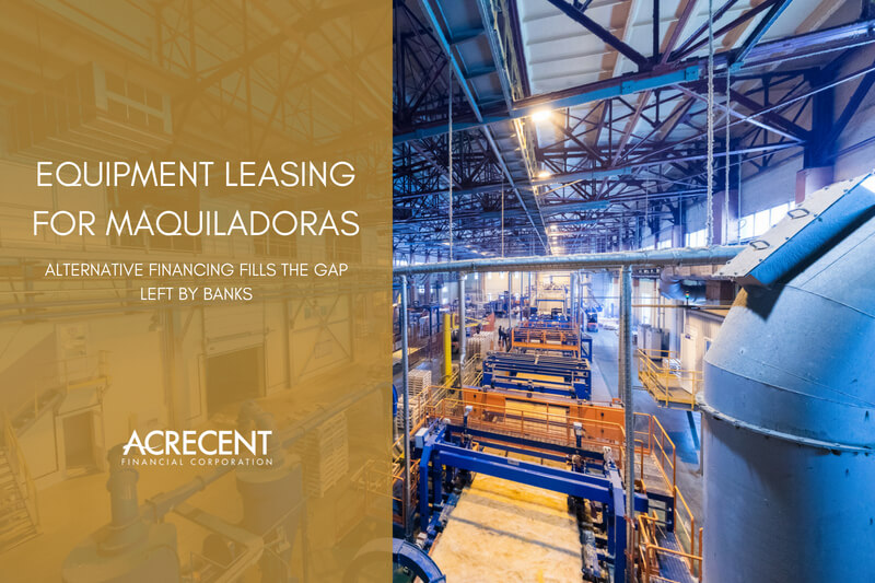 equipment-leasing-maquiladoras